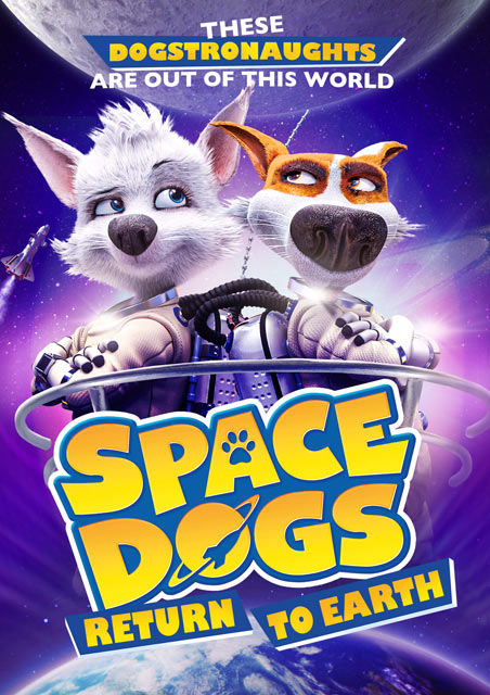 Space Dogs: Return To Earth